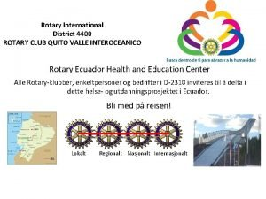 Rotary International District 4400 ROTARY CLUB QUITO VALLE