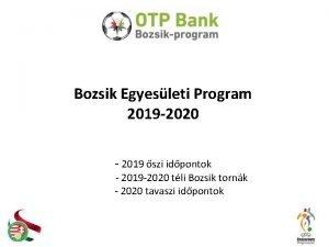 Bozsik Egyesleti Program 2019 2020 2019 szi idpontok