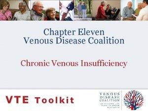 Chapter Eleven Venous Disease Coalition Chronic Venous Insufficiency
