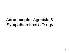 Adrenoceptor Agonists Sympathomimetic Drugs 1 Relative Receptor Affinities
