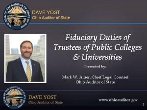 DAVE YOST Ohio Auditor of State Fiduciary Duties