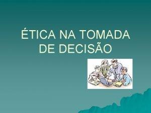 TICA NA TOMADA DE DECISO EMENTA Conceitos Iniciais