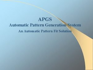 APGS Automatic Pattern Generation System An Automatic Pattern
