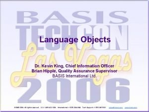 Language Objects Dr Kevin King Chief Information Officer