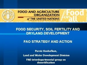 FOOD SECURITY SOIL FERTILITY AND DRYLAND DEVELOPMENT FAO