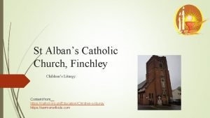 St Albans Catholic Church Finchley Childrens Liturgy Content