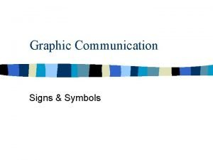 Graphic Communication Signs Symbols Signs n n Signs