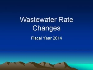 Wastewater Rate Changes Fiscal Year 2014 Fees and