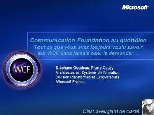 Communication Foundation au quotidien Tout ce que vous