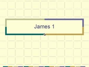 James 1 James 1 1 James a bondservant