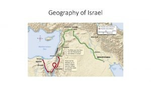 Geography of Israel Israel is a small country