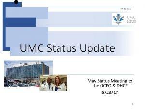 NFPHC Confidential UMC Status Update May Status Meeting