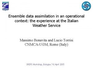 Ensemble data assimilation in an operational context the