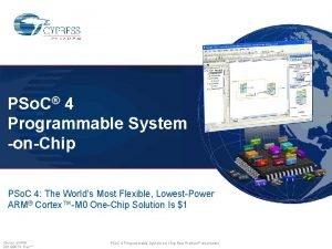 PSo C 4 Programmable System onChip PSo C