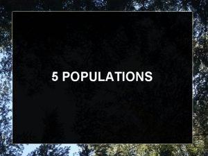 5 POPULATIONS 5 1 HOW POPULATIONS GROW Describing