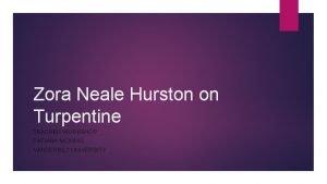 Zora Neale Hurston on Turpentine TEACHER WORKSHOP TATIANA