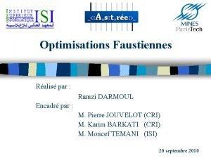 Optimisations Faustiennes Ralis par Ramzi DARMOUL Encadr par