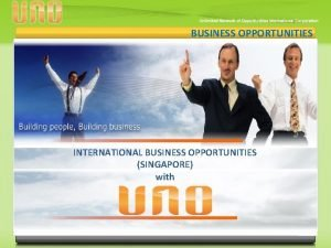 BUSINESS OPPORTUNITIES INTERNATIONAL BUSINESS OPPORTUNITIES SINGAPORE with 10