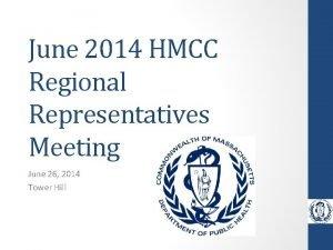 June 2014 HMCC Regional Representatives Meeting June 26