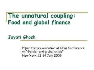 The unnatural coupling Food and global finance Jayati