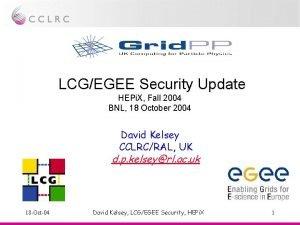 LCGEGEE Security Update HEPi X Fall 2004 BNL