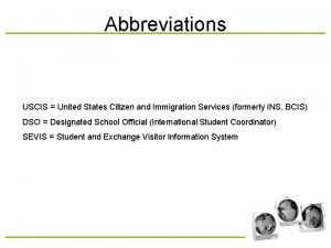 Abbreviations USCIS United States Citizen and Immigration Services