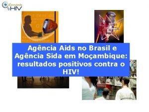 Agncia Aids no Brasil e Agncia Sida em