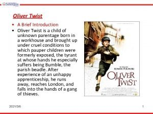 Oliver Twist A Brief Introduction Oliver Twist is