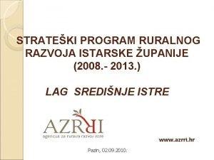 STRATEKI PROGRAM RURALNOG RAZVOJA ISTARSKE UPANIJE 2008 2013