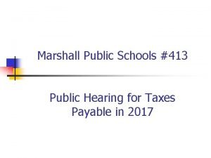 Marshall Public Schools 413 Public Hearing for Taxes