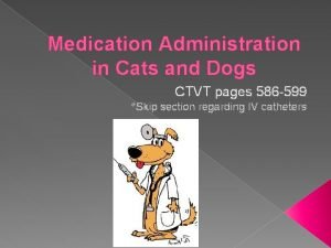 Medication Administration in Cats and Dogs CTVT pages