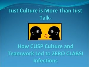 Just Culture is More Than Just Talk How