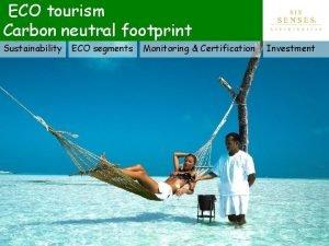 ECO tourism Carbon neutral footprint Sustainability ECO segments