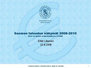Suomen talouden nkymt 2008 2010 Euro talous erikoisnumero