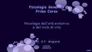 Psicologia Generale Primo Corso Psicologia dellet evolutiva e