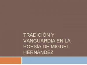 TRADICIN Y VANGUARDIA EN LA POESA DE MIGUEL