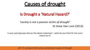 Causes of drought Is Drought a Natural Hazard
