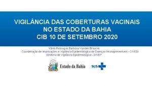 VIGIL NCIA DAS COBERTURAS VACINAIS NO ESTADO DA
