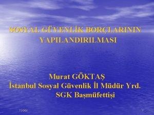 SOSYAL GVENLK BORLARININ YAPILANDIRILMASI Murat GKTA stanbul Sosyal
