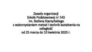 Zasady organizacji Szkoy Podstawowej nr 143 im Stefana