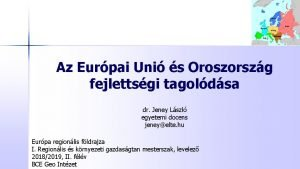 Az Eurpai Uni s Oroszorszg fejlettsgi tagoldsa dr