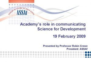 Academys role in communicating Science for Development 19