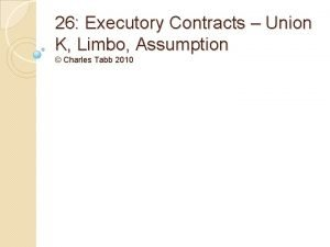 26 Executory Contracts Union K Limbo Assumption Charles