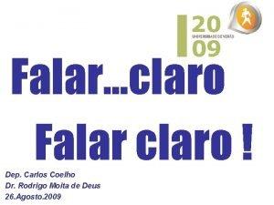Falar claro Falar claro Dep Carlos Coelho Dr