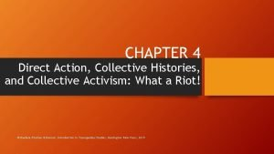 CHAPTER 4 Direct Action Collective Histories and Collective