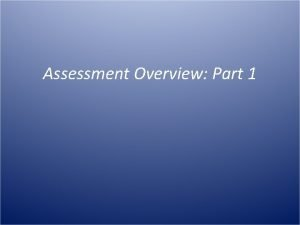 Assessment Overview Part 1 Overview Overview of IDEA