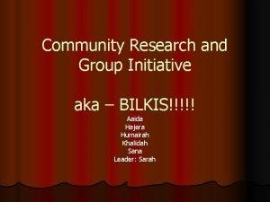 Community Research and Group Initiative aka BILKIS Aaida