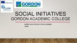 SOCIAL INITIATIVES GORDON ACADEMIC COLLEGE WORK PLAN FOR