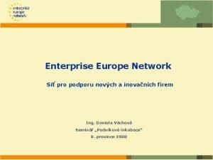 Enterprise Europe Network S pro podporu novch a