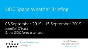 SIDC Space Weather Briefing 08 September 2019 15